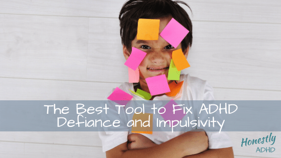 The Best Tool to Fix ADHD Defiance and Impulsivity