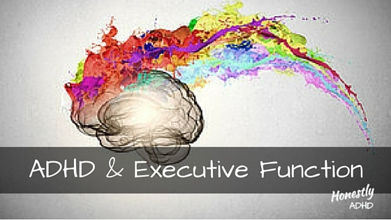Executive Function and ADHD: What Do They Have to Do With Each Other?
