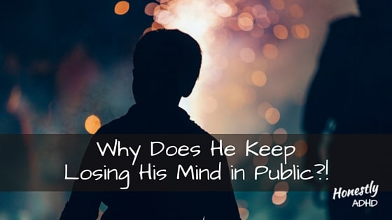 Why Your ADHD Kid Seems to Lose His Mind in Public!