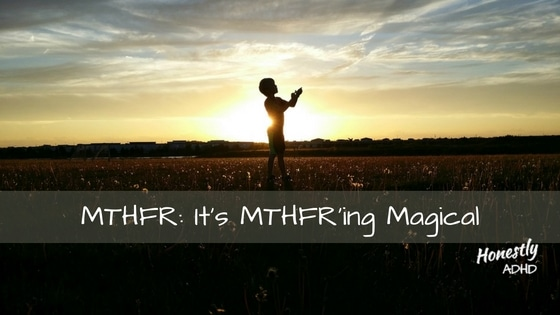 MTHFR: It's MTHFR'ing Magical | Honestly ADHD