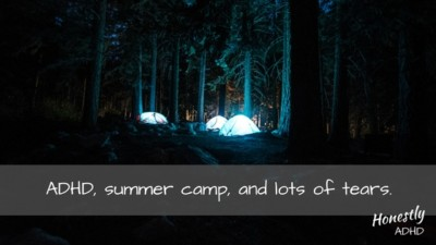 A camp site with the caption, ADHD, Camp & Lots of Tears