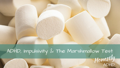 ADHD, Impulsivity and the Marshmallow Test