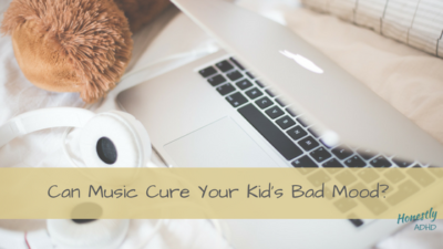 Use Music to Lift Your Child's Bad Moods