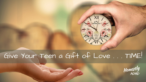 Give Your Teen a Gift of Love… Time!