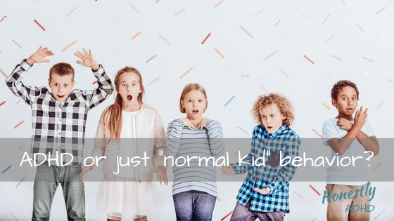 "ADHD or just ""normal kid"" behavior?"