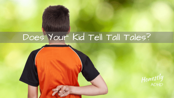 Does Your Kid Tell Tall Tales?