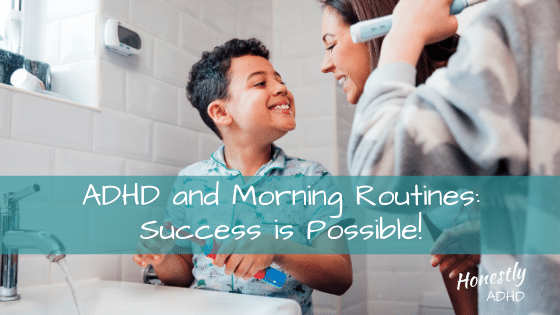 ADHD and Morning Routines: Success is Possible!