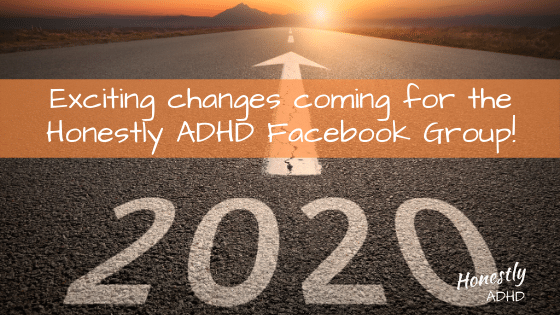 Exciting Changes Coming for the Honestly ADHD Facebook Group!