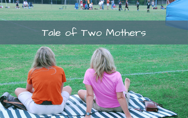 Tale of Two Mothers (Parenting Kids with ADHD)